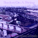 Bucket On A String cover