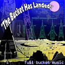 The Bucket Has Landed cover